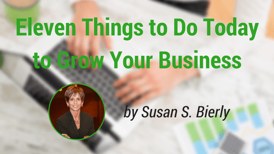 Eleven Things to Do Today to Grow Your Business