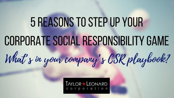 5 Reasons to Step Up Your Corporate Social Responsibility Game