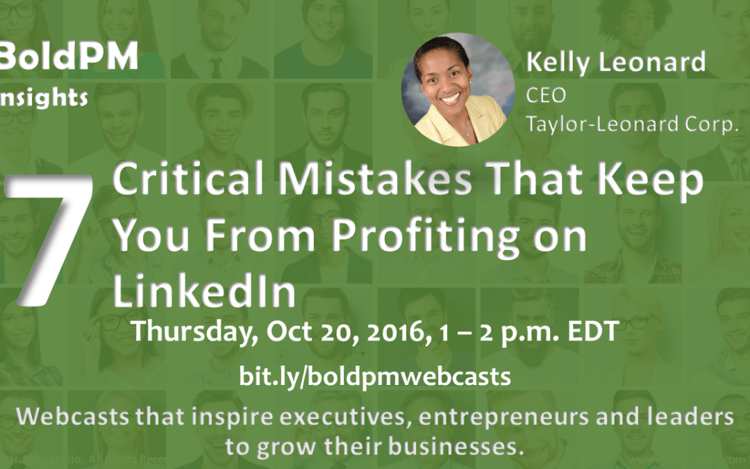 7 Critical Mistakes That Keep You From Profiting on LinkedIn [Webcast]