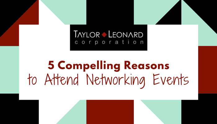 5 Compelling Reasons to Attend Networking Events
